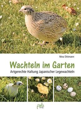 Abbildung von Dittmann | Wachteln im Garten | 2019 | Artgerechte Haltung Japanische...