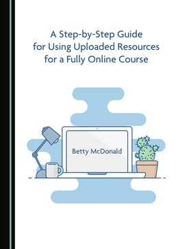 Abbildung von A Step-by-Step Guide for Using Uploaded Resources for a Fully Online Course | 2019