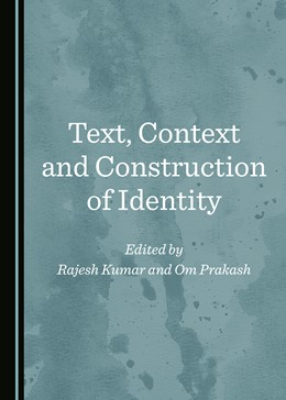 Abbildung von Kumar / Prakash | Text, Context and Construction of Identity | 1. Auflage | 2019 | beck-shop.de