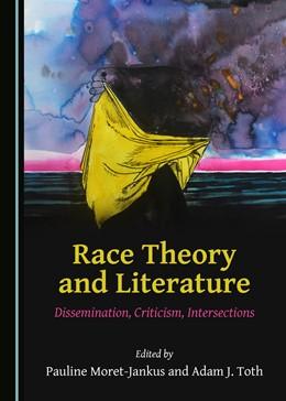 Abbildung von Race Theory and Literature | 1. Auflage | 2019 | beck-shop.de