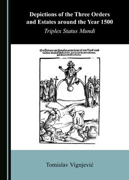 Abbildung von Depictions of the Three Orders and Estates around the Year 1500   2019   Triplex Status Mundi