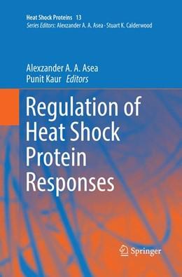 Abbildung von Asea / Kaur | Regulation of Heat Shock Protein Responses | Softcover reprint of the original 1st ed. 2018 | 2019 | 13