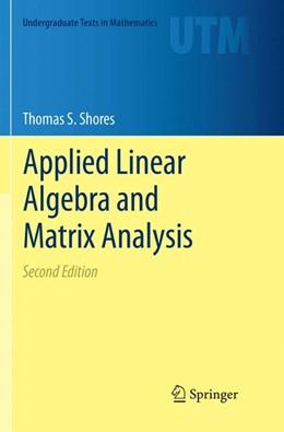 Abbildung von Shores | Applied Linear Algebra and Matrix Analysis | Softcover reprint of the original 2nd ed. 2018 | 2019