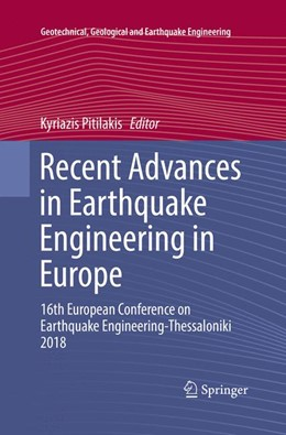 Abbildung von Pitilakis   Recent Advances in Earthquake Engineering in Europe   Softcover reprint of the original 1st ed. 2018   2019   16th European Conference on Ea...   46