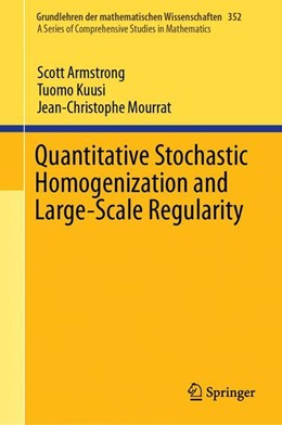 Abbildung von Armstrong / Kuusi / Mourrat | Quantitative Stochastic Homogenization and Large-Scale Regularity | 1st ed. 2019 | 2020 | 352