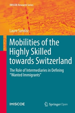 Abbildung von Sandoz   Mobilities of the Highly Skilled towards Switzerland   1st ed. 2019   2019   The Role of Intermediaries in ...