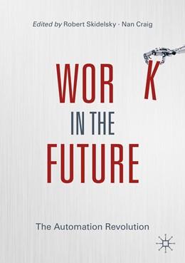 Abbildung von Skidelsky / Craig   Work in the Future   1st ed. 2020   2020   The Automation Revolution