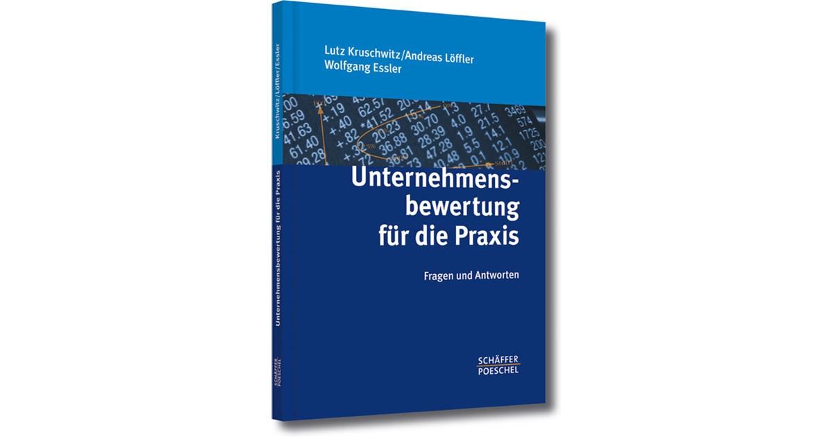 Unternehmensbewertung für die Praxis   Kruschwitz / Löffler / Essler ...