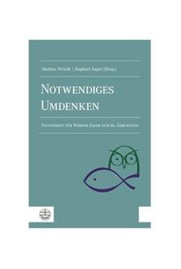 Abbildung von Wriedt / Zager   Notwendiges Umdenken   2019   Festschrift für Werner Zager z...
