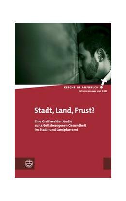 Abbildung von Stahl / Hanser / Herbst   Stadt, Land, Frust?   2019   Eine Greifswalder Studie zur a...