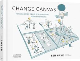 Abbildung von Change Management | Change Canvas | 2019 | Die visuelle Methode für alle,...