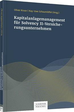 Abbildung von Kruse / Schaumlöffel | Kapitalanlagenmanagement für Solvency II-Versicherungsunternehmen | 1. Auflage | 2020 | beck-shop.de