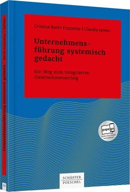 Abbildung von Barth Frazzetta / James | Unternehmensführung systemisch gedacht | 2019 | Ein Weg zum integrierten Unter...