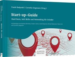 Abbildung von Radynski / Siegmann | Start-up-Guide Hard Facts, Soft Skills und Networking für Gründer | 1. Auflage | 2019 | beck-shop.de