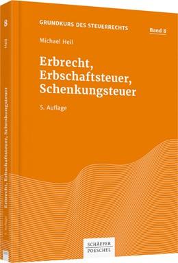 Abbildung von Heil | Erbrecht, Erbschaftsteuer, Schenkungsteuer | 5. Auflage 2019 | 2019