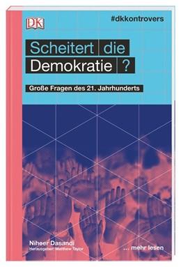 Abbildung von Dasandi   #dkkontrovers. Scheitert die Demokratie?   1. Auflage   2019   beck-shop.de