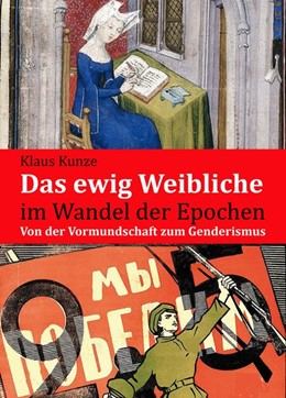 Abbildung von Kunze | Das ewig Weibliche im Wandel der Epochen | 1. Auflage | 2019 | beck-shop.de