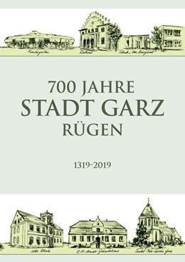 Abbildung von 700 Jahre Stadt Garz/Rügen | 2019 | 1319-2019