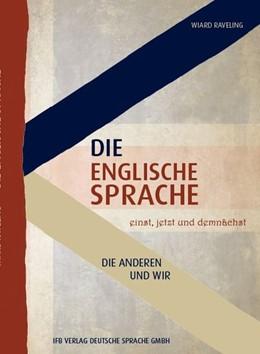 Abbildung von Raveling | Die englische Sprache einst, jetzt und demnächst | 1. Auflage | 2019 | beck-shop.de