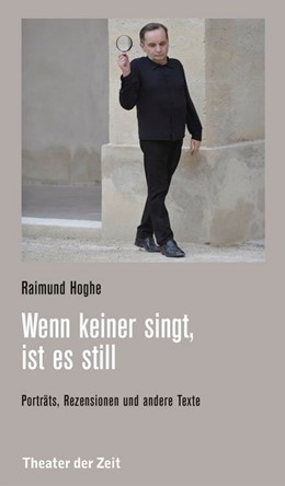 Abbildung von Hoghe | Wenn keiner singt, ist es still | 2019 | Porträts, Rezensionen und ande...