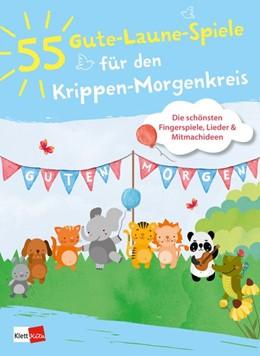 Abbildung von 55 Gute-Laune-Spiele für den Krippen-Morgenkreis | 1. Auflage | 2019 | beck-shop.de