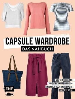 Abbildung von Domin | Capsule Wardrobe - Das Nähbuch | 2019 | Aus 10 Nähprojekten über 365 O...