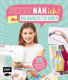 Abbildung von Drosten / Delari | Jetzt näh ich! Das Nähbuch für Kinder | 1. Auflage | 2019 | beck-shop.de
