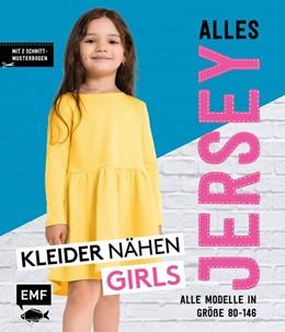 Abbildung von Edelmann | Alles Jersey - Kleider nähen Girls | 1. Auflage | 2019 | beck-shop.de