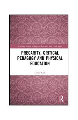 Abbildung von Kirk | Precarity, Critical Pedagogy and Physical Education | 2019