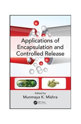 Abbildung von Mishra | Applications of Encapsulation and Controlled Release | 2019