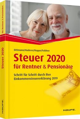 Abbildung von Dittmann / Haderer / Happe | Steuer 2020 für Rentner und Pensionäre - inklusive Arbeitshilfen online | 14. Auflage | 2019 | Schritt für Schritt durch Ihre... | 03610