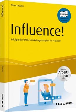 Abbildung von Ludwig | Influence! - Erfolgreiche Online Marketingstrategie für Praktiker - inkl. Augmented-Reality-App | 1. Auflage | 2019 | beck-shop.de