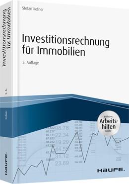 Abbildung von Kofner   Investitionsrechnung für Immobilien - inkl. Arbeitshilfen online   5. Auflage   2019   06528
