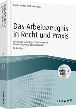 Abbildung von Huber / Müller   Das Arbeitszeugnis in Recht und Praxis - inkl. Arbeitshilfen online   17. Auflage   2019   Die rechtlichen Grundlagen, Fo...