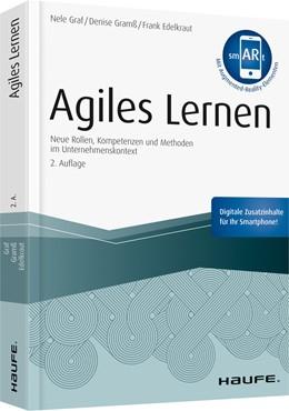 Abbildung von Graf / Gramß / Edelkraut | Agiles Lernen - inkl. Augmented-Reality-App | 2. Auflage | 2019 | Neue Rollen, Kompetenzen und M...