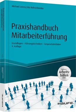 Abbildung von Lorenz / Rohrschneider | Praxishandbuch Mitarbeiterführung - inkl. Arbeitshilfen online | 4. Auflage | 2019 | Grundlagen - Führungstechniken...
