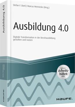 Abbildung von Dietl / Hennecke (Hrsg.) | Ausbildung 4.0 - inkl. Arbeitshilfen online | 2019 | Digitale Transformation in der...