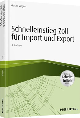 Abbildung von Wagner | Schnelleinstieg Zoll für Import und Export - inkl. Arbeitshilfen online | 3. Auflage 2019 | 2019 | 12000