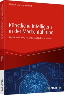 Abbildung von Scheier / Held   Künstliche Intelligenz in der Markenführung   2019   Der effiziente Weg den Erfolg ...