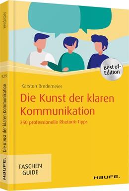 Abbildung von Bredemeier | Die Kunst der klaren Kommunikation | 2019 | 250 professionelle Rhetorik-Ti... | 329
