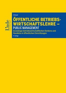 Abbildung von Schauer   Öffentliche Betriebswirtschaftslehre - Public Management   4. Auflage 2019   2019   Grundzüge betriebswirtschaftli...