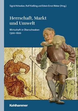 Abbildung von Hirbodian / Kießling / Weber   Herrschaft, Markt und Umwelt   2019   Wirtschaft in Oberschwaben 130...   3