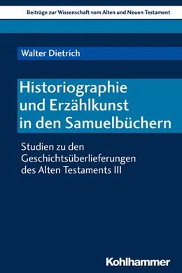 Abbildung von Dietrich | Historiographie und Erzählkunst in den Samuelbüchern | 1. Auflage | 2019 | 221 | beck-shop.de