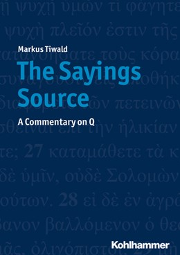 Abbildung von Tiwald | The Sayings Source | 2020 | A Commentary on Q
