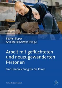 Abbildung von Küpper / Krewer | Arbeit mit geflüchteten und neuzugewanderten Personen | 1. Auflage | 2020 | beck-shop.de