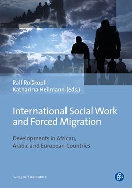Abbildung von Roßkopf / Heilmann   International Social Work and Forced Migration   1. Auflage   2021   beck-shop.de