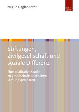 Abbildung von Daglar-Sezer | Stiftungen, Zivilgesellschaft und soziale Differenz | 1. Auflage | 2019 | beck-shop.de