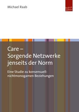 Abbildung von Raab   Care in konsensuell-nichtmonogamen Beziehungsnetzwerken   1. Auflage   2019   beck-shop.de