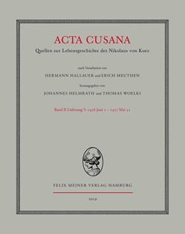 Abbildung von Helmrath / Woelki | Acta Cusana. Quellen zur Lebensgeschichte des Nikolaus von Kues / Acta Cusana: Band II, Lieferung 5 | 1. Auflage | 2019 | beck-shop.de