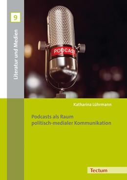 Abbildung von Lührmann   Podcasts als Raum politisch-medialer Kommunikation   1. Auflage   2019   beck-shop.de